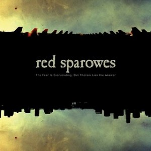 """Red Sparowes - """"The Fear is Excruciating..."""""""
